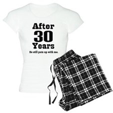 30th Anniversary Funny Quote pajamas