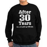 30th Anniversary Funny Quote Sweatshirt
