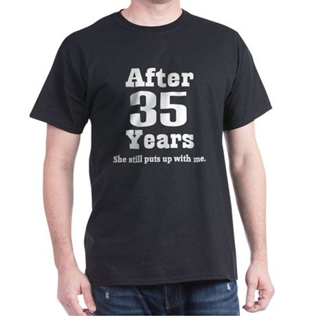 ... Gifts > 35 Year Anniversary Mens > 35th Anniversary Funny Quote Dark T