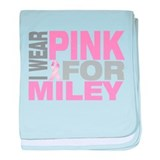 I wear pink for Miley baby blanket
