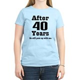 40th Anniversary Funny Quote  T-Shirt