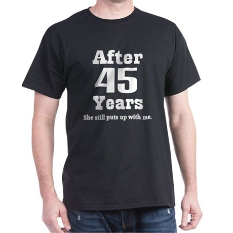 ... 45 Year Anniversary Mens > 40th Anniversary Funny Quote Dark T-Shirt