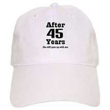 45th Anniversary Funny Quote Baseball Cap