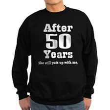 50th Anniversary Funny Quote Sweatshirt