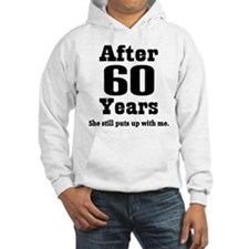 60th Anniversary Funny Quote Hoodie Sweatshirt