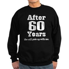 60th Anniversary Funny Quote Sweatshirt