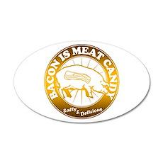Bacon Is Meat Candy 38.5 x 24.5 Oval Wall Peel