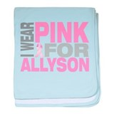 I wear pink for Allyson baby blanket