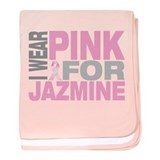 I wear pink for Jazmine baby blanket
