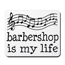 Barbershop Is My Life Gift Mousepad