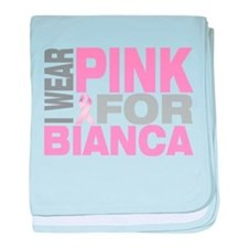 I wear pink for Bianca baby blanket