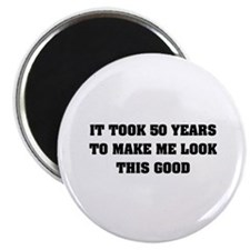 "It took me 50 years 2.25"" Magnet (100 pack)"