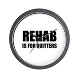 Rehab is for quitters Wall Clock