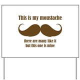 This is my moustache Yard Sign