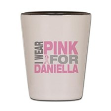 I wear pink for Daniella Shot Glass