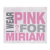 I wear pink for Miriam Throw Blanket