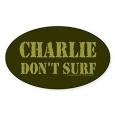 Charlie Don't Surf Oval Decal