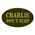Charlie Don't Surf Oval Sticker