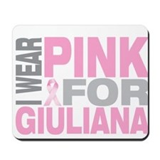 I wear pink for Giuliana Mousepad