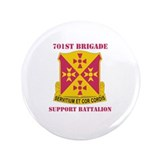 "DUI - 701st Bde - Support Bn with Text 3.5"" Button"