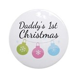 Daddy's 1st Christmas Ornament (Round)