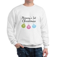 Mommy's 1st Christmas Sweatshirt