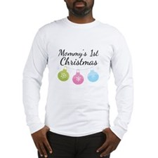 Mommy's 1st Christmas Long Sleeve T-Shirt