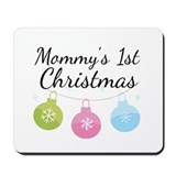 Mommy's 1st Christmas Mousepad
