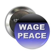 wage peace... Button