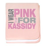 I wear pink for Kassidy baby blanket