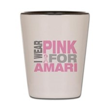 I wear pink for Amari Shot Glass