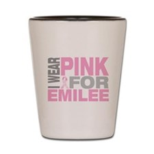 I wear pink for Emilee Shot Glass