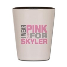 I wear pink for Skyler Shot Glass