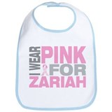 I wear pink for Zariah Bib