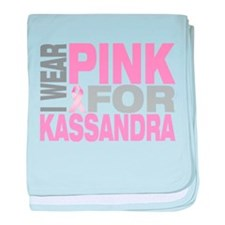 I wear pink for Kassandra baby blanket