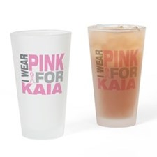 I wear pink for Kaia Drinking Glass