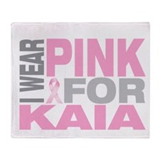 I wear pink for Kaia Throw Blanket
