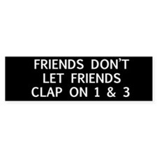 """Friends Don't Let Friends single Bumper Stic"