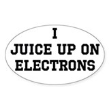 I Juice Up on Electrons Decal