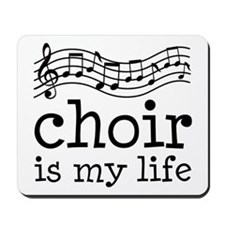Choir is My Life Music Gift Mousepad