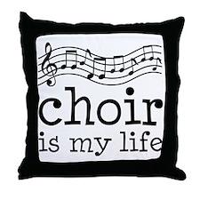 Choir is My Life Music Gift Throw Pillow