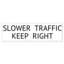 Cute Slower traffic keep right Bumper Sticker