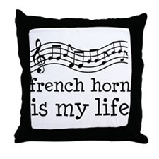 French Horn is My Life Music Gift Throw Pillow