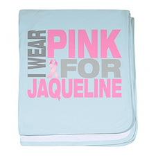 I wear pink for Jaqueline baby blanket
