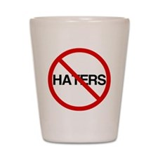 No Haters Shot Glass
