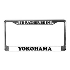 Rather be in Yokohama License Plate Frame