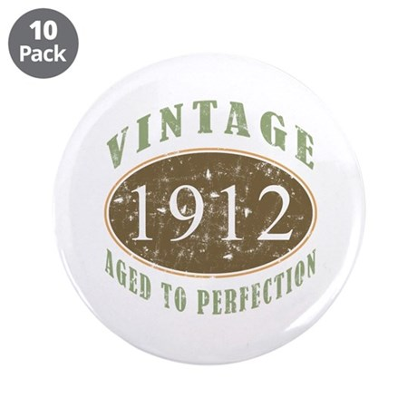 "Vintage 1912 Aged To Perfection 3.5"" Button (10 pa"