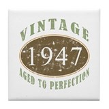 Vintage 1947 Aged To Perfection Tile Coaster