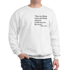 Things Known Quote Sweatshirt