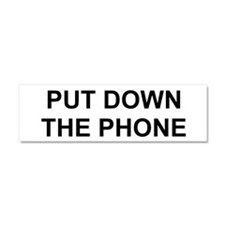Put Down The Phone Car Magnet 10 x 3